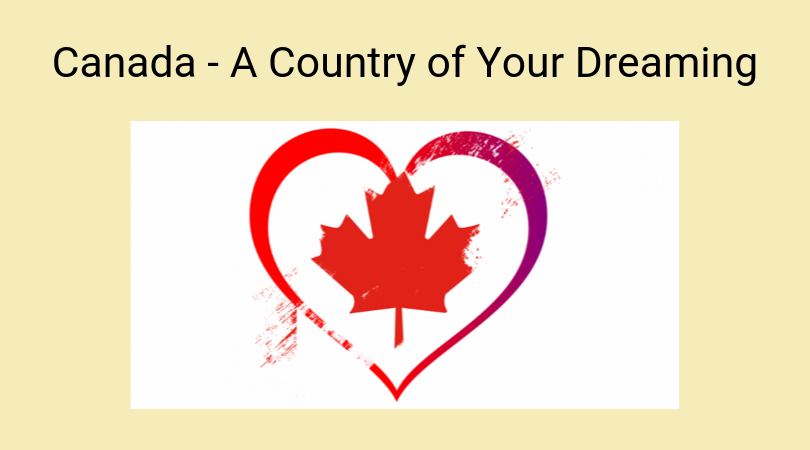 Canada - A Country of Your Dreaming